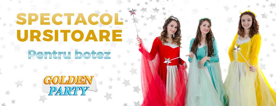 Spectacol Ursitoare Botez Cluj Golden Party