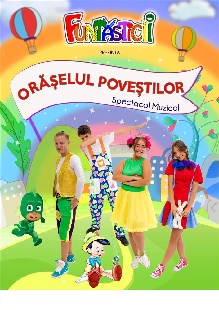 Spectacol pentru copii Oraselul Povestilor