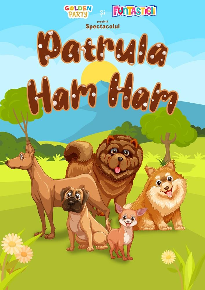 Spectacol pentru copii Patrula Ham Ham