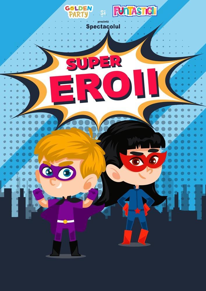 Spectacol pentru copii Super Eroii